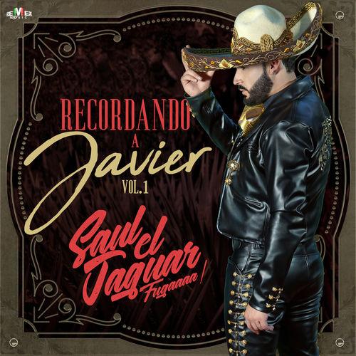 """Saul """"el Jaguar"""" Alarcón - Recordando a Javier Vol. 1"""